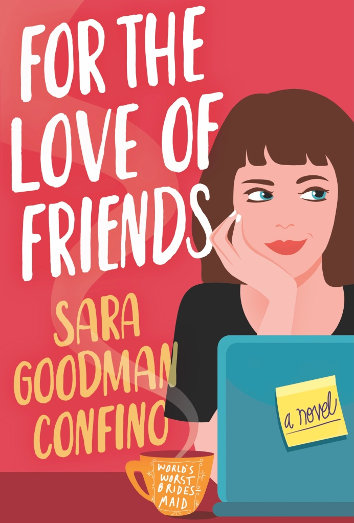Book cover of For the Love of Friends by Sara Goodman Confino
